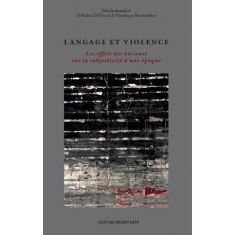 Langage et Violence - Les effets des discours sur la subjectivité d'une époque